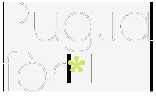 Puglia For*